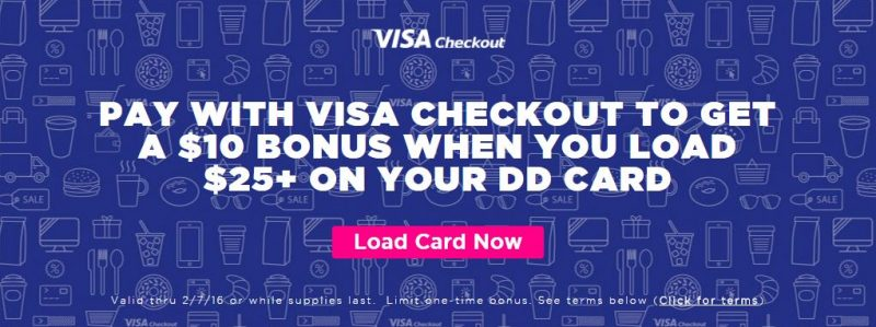 Visa Checkout get $10 bonus on Dunkin Donuts $25 GC (ends today)