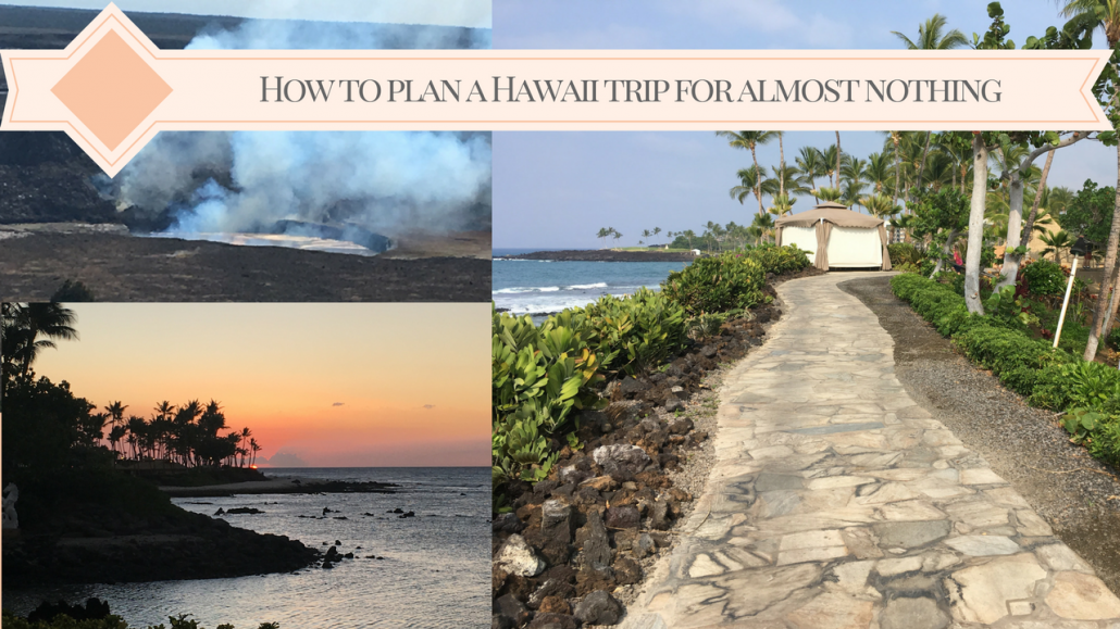 How to plan a Hawaii trip for almost nothing (step 1)