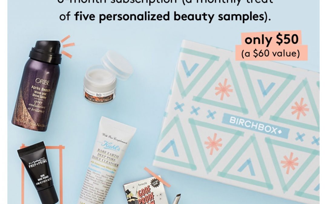 Birchbox: A month on us (get $10 off promo code)