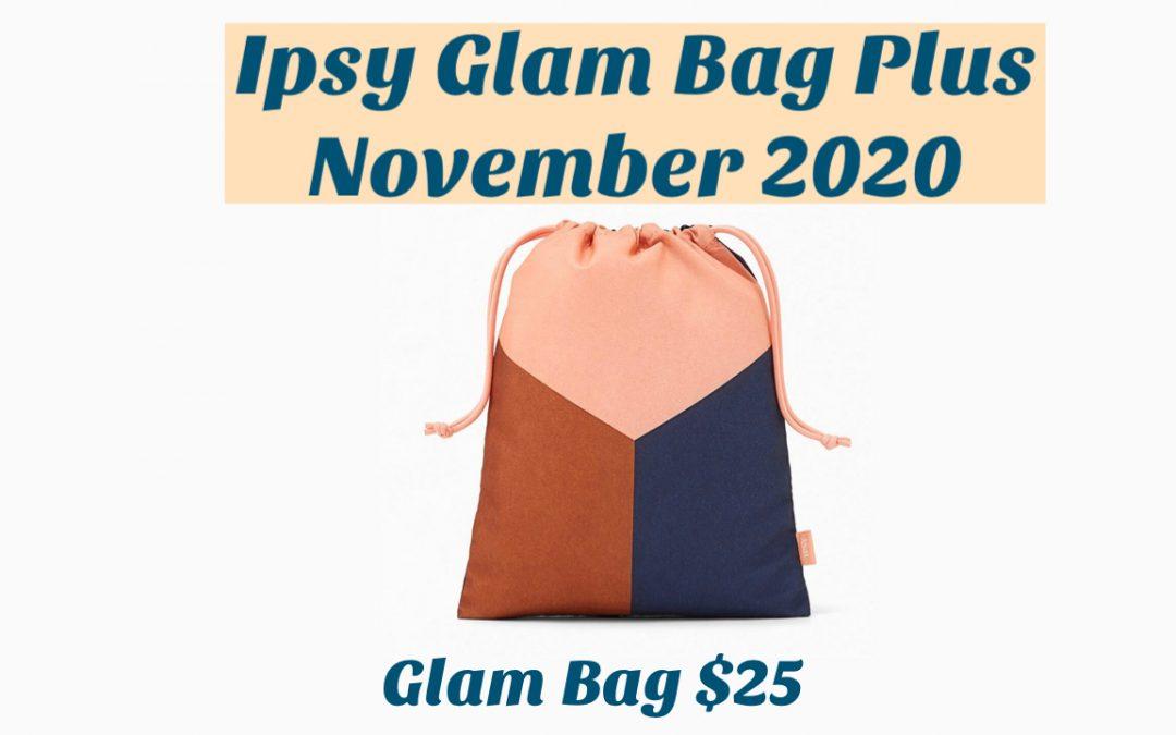 Ipsy Glam Bag Plus November 2020 Spoilers (Choice & Add-Ons)