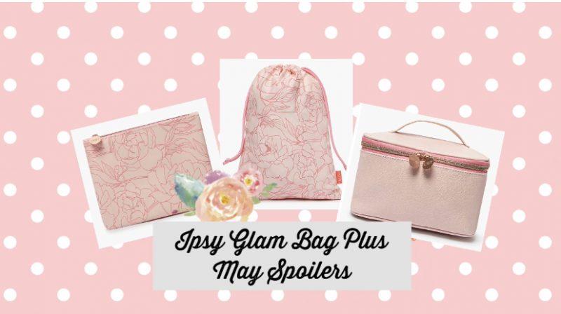 Ipsy Glam Bag Plus May 2021 Spoilers (Fenty B, Tarte, Violet Voss)