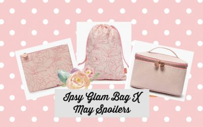 Ipsy Glam Bag X May 2021 Spoilers and possible Choice items