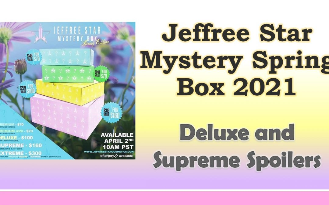 Jeffree Star Spring Mystery Box 2021 – Deluxe and Supreme Spoilers