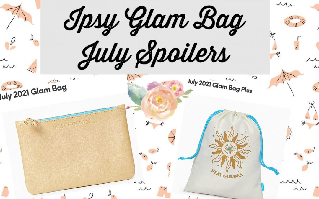 Ipsy Glam Bag July 2021 Spoilers (Tarte, Marc Anthony, First Aid Beauty and more)
