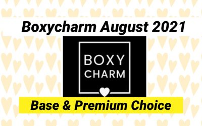 Boxycharm Base and Premium August 2021 Choices NOW OPEN