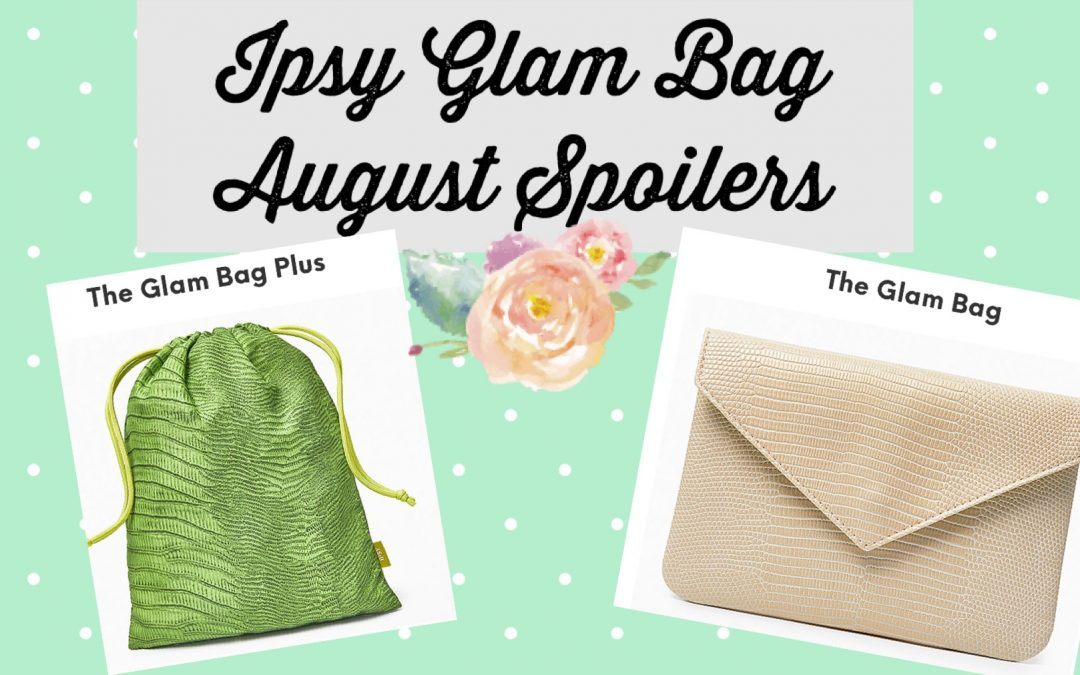 Ipsy Glam Bag Plus August 2021 Full List Products Featured